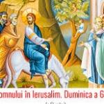 Predică la Duminica a VI-a din Post (a Floriilor) – Intrarea Domnului în Ierusalim – Pr. Vasile Gordon