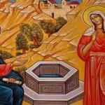 """Duminica a 5-a dupa Pasti-Întreita prăznuire din duminica samarinencii – """"Dumnezeu este însetat după iubirea și credința noastră"""""""